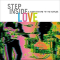 Beatles.=Tribute= - Step Inside Love-Tribute To The Beatles