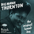 Big Mama Thornton - Original Hound Dog