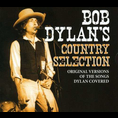 Bob Dylan - Bob Dylan's Country Selection