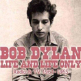 Bob Dylan - Life and Life Only -Ltd-