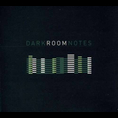 Dark Room Notes - Dark Room Notes