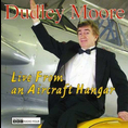 Dudley Moore - Live From an Aircraft..