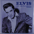 Elvis Presley - California Sessions..