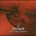 Fractured - Only Human Remains