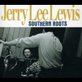 Jerry Lee Lewis - Southern Roots-The Original Sessions