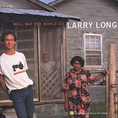 Larry Long - Well May the World Go
