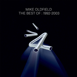 Mike Oldfield - Best of 1992-2003