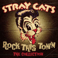 Stray Cats - Rock This Town-The Collection