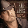 Trace Adkins - Cowboy'S Back In To