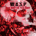 W.A.S.P. - Best of the Best